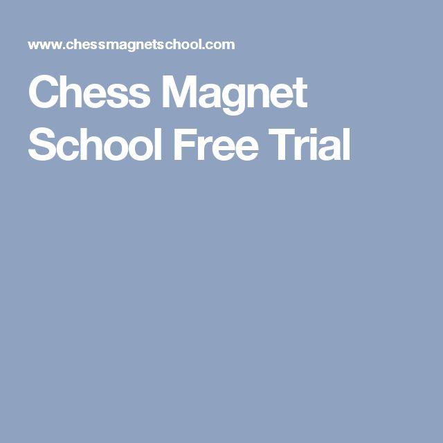 Chess Magnet School Free Trial