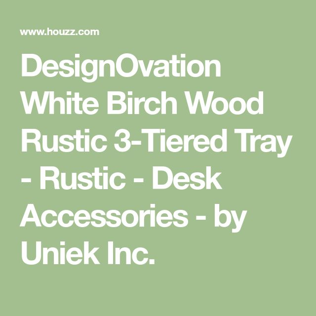 DesignOvation White Birch Wood Rustic 3-Tiered Tray - Rustic - Desk Accessories - by Uniek Inc.
