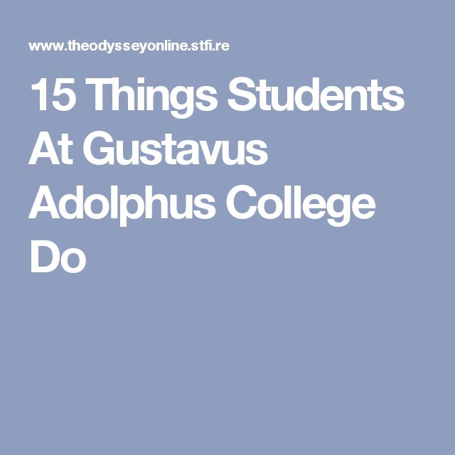 15 Things Students At Gustavus Adolphus College Do