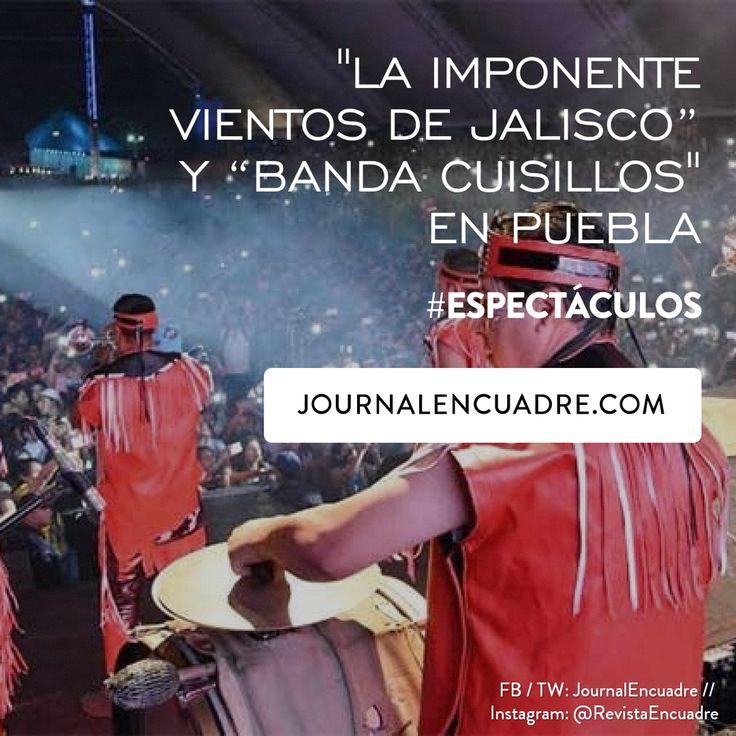 """Revista Encuadre » """"La Imponente Vientos de Jalisco"""" y """"Banda Cuisillos"""" en Puebla"""