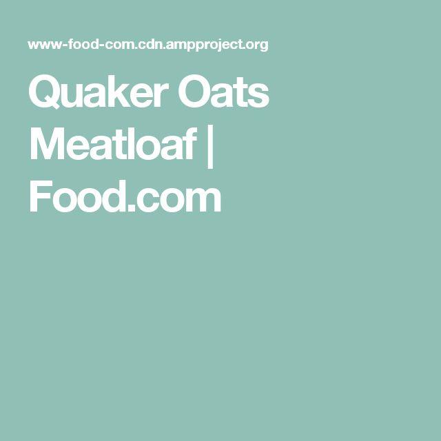 Quaker Oats Meatloaf   Food.com