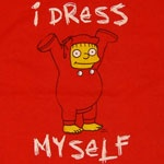 """I dress myself""-Ralf Wiggum"