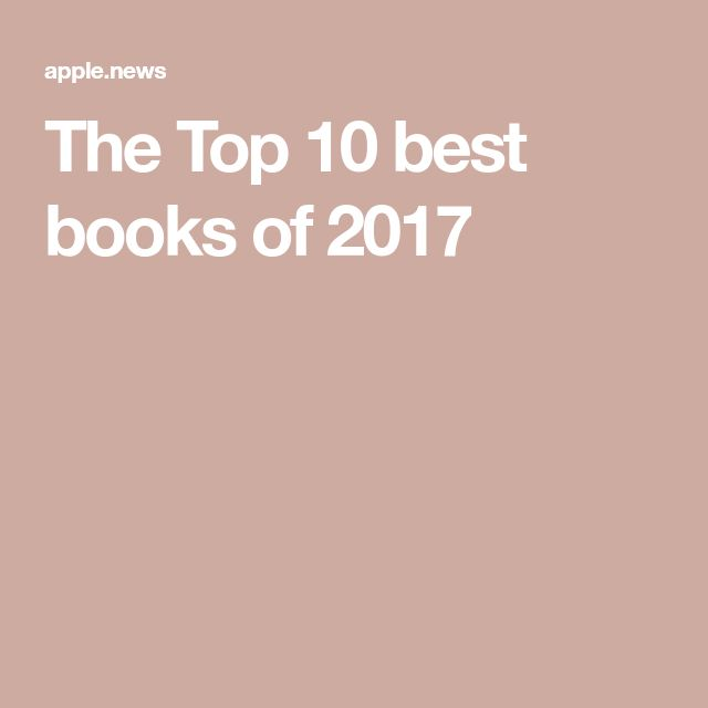 The Top 10 best books of 2017
