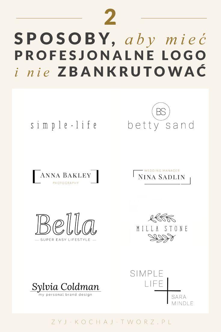 2 sposoby, aby mieć piękne logo i nie zbankrutować. | Żyj Kochaj Twórz