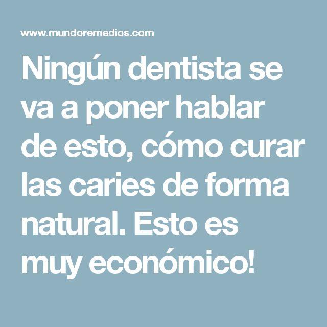 Ningún dentista se va a poner hablar de esto, cómo curar las caries de forma natural. Esto es muy económico!