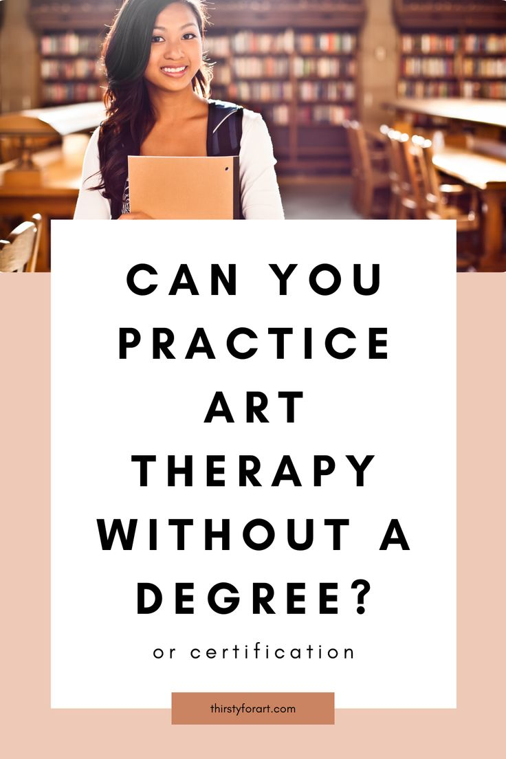 Art therapy without another degree or certification art