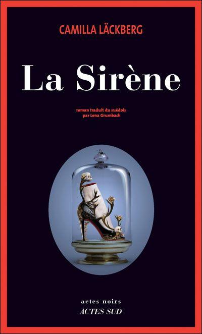La sirène: un très bon roman policier. Ne pas hésiter à lire les précédents.