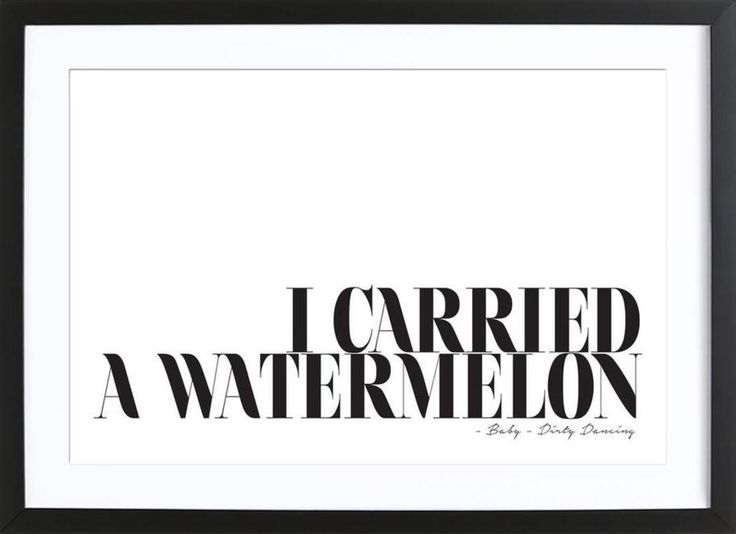 I Carried A Watermelon als Gerahmte Poster