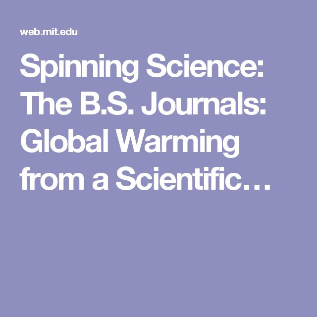 Spinning Science: The B.S. Journals: Global Warming from a Scientific…