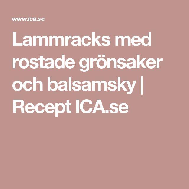 Lammracks med rostade grönsaker och balsamsky | Recept ICA.se