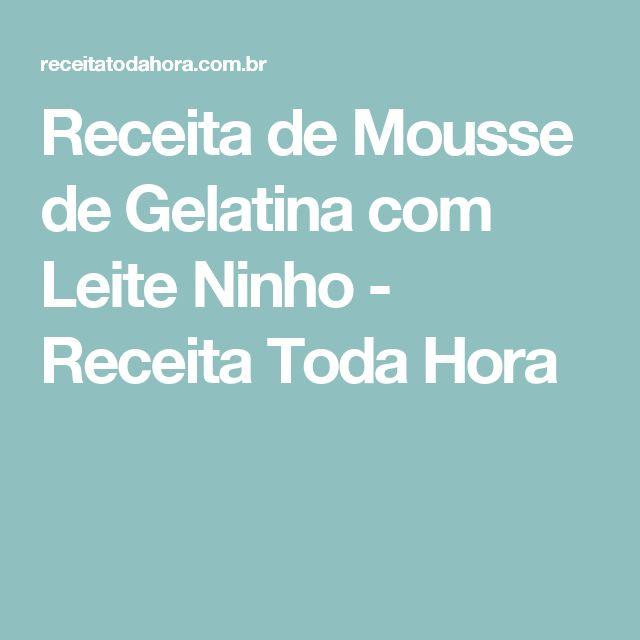 Receita de Mousse de Gelatina com Leite Ninho - Receita Toda Hora
