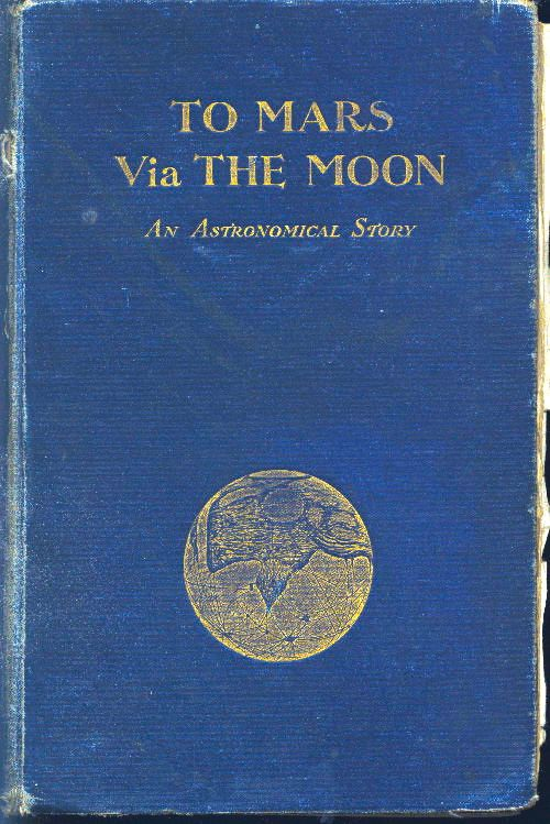' To Mars, via The Moon'..... great book title