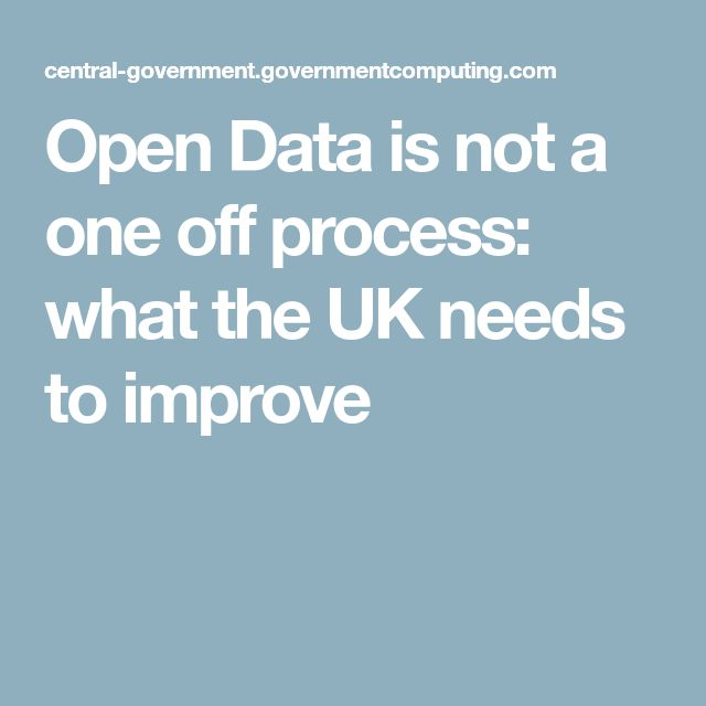 Open Data is not a one off process: what the UK needs to improve