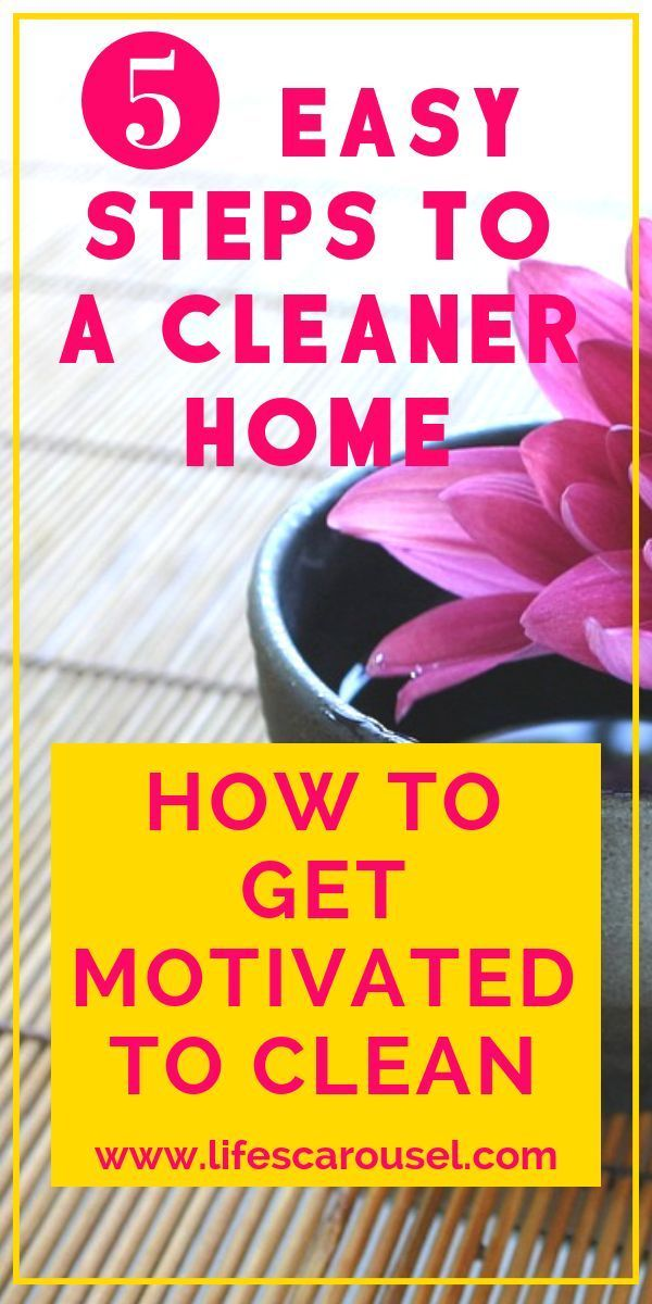 How To Get Motivated To Clean Even If Your House Is A Mess How To Get Motivated Cleaning Hacks Clean House