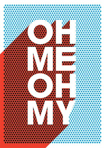Oh Me Oh My: Poster by James Joyce