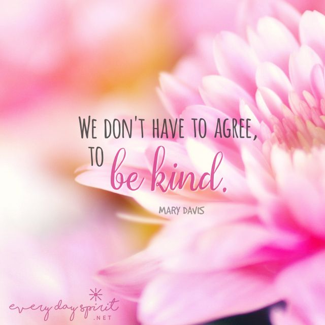 Be kind always. For the app of uplifting wallpapers ~ www.everydayspirit.net xo #kindness #peace