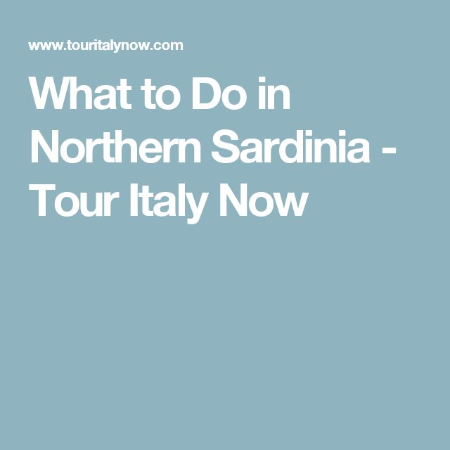 What to Do in Northern Sardinia - Tour Italy Now