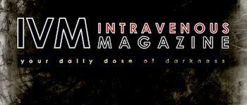TB partner: Intravenous Magazine - Music, books, opinion - Goth and dark stuff http://www.intravenousmag.co.uk/