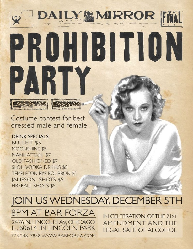 Our Prohibition Party is to celebrate the repeal of Prohibition and us all being able to enjoy a drink. We have some great drink specials including classic cocktails, Manhattan's and Old Fashion's for only $7, Prohibition era Bulliet and Templeton Bourbons and Midnight Moonshine for $5. Dress up in Prohibition era clothing for a chance to win 2 bottle service packages for you and 5 friends valued at over $250
