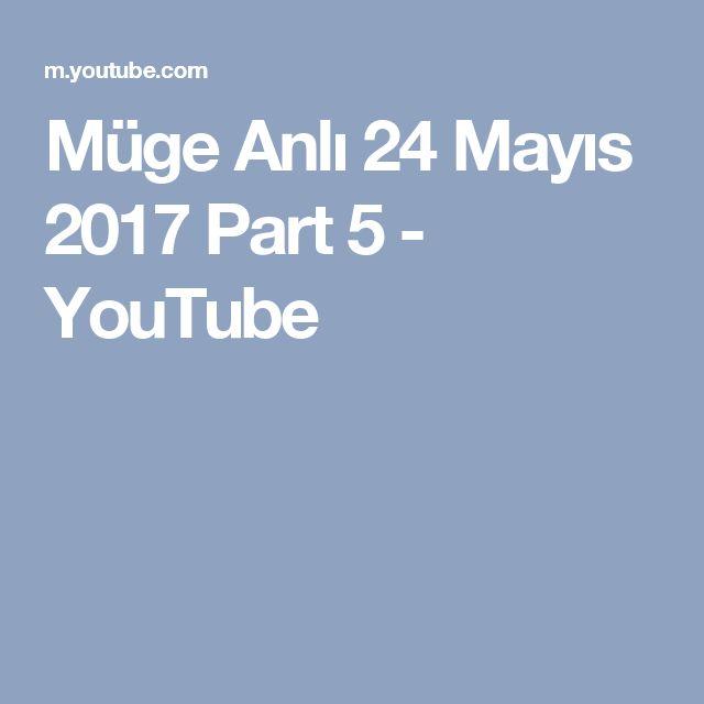 Müge Anlı 24 Mayıs 2017 Part 5 - YouTube