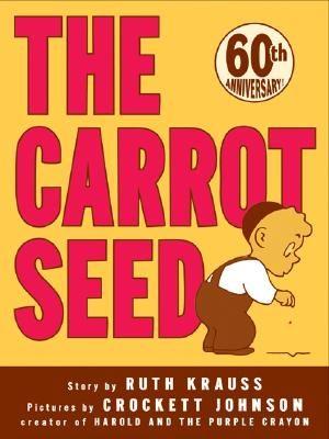a classic: Crockett Johnson, Anniversaries Editing, Carrots Seeds, Pictures Books, 60Th Anniversaries, Children Books, Seeds 60Th, Ruth Krauss, Kid