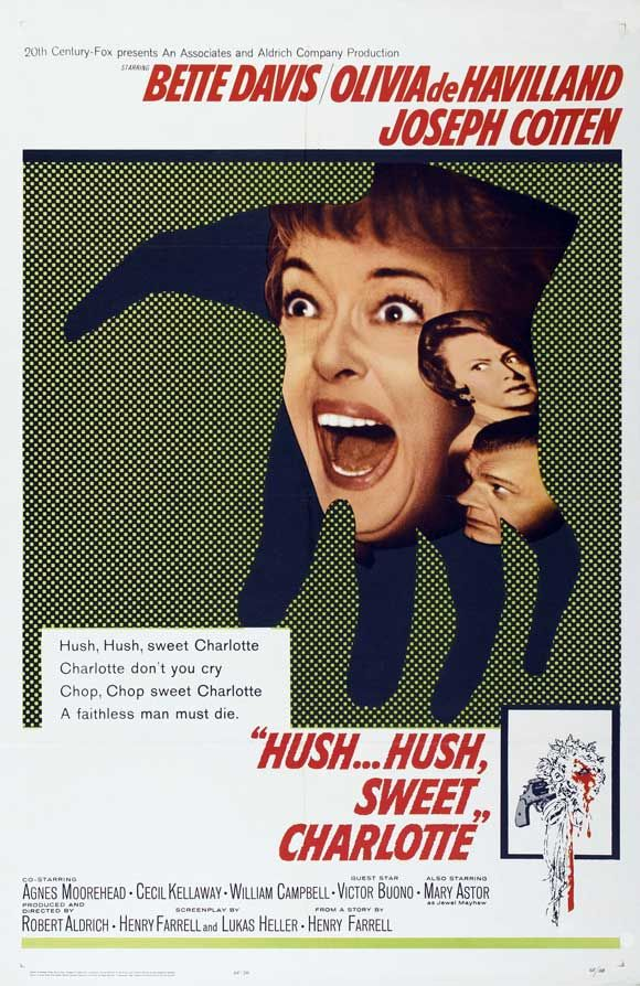 Hush, Hush, Sweet Charlotte (1964) - An aging, reclusive southern belle, plagued by a horrifying family secret, descends into madness after the arrival of a lost relative.