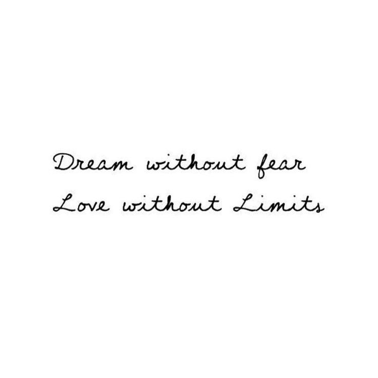 Dream without fear...Love without limits......L.Loe