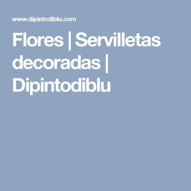 Flores | Servilletas decoradas | Dipintodiblu