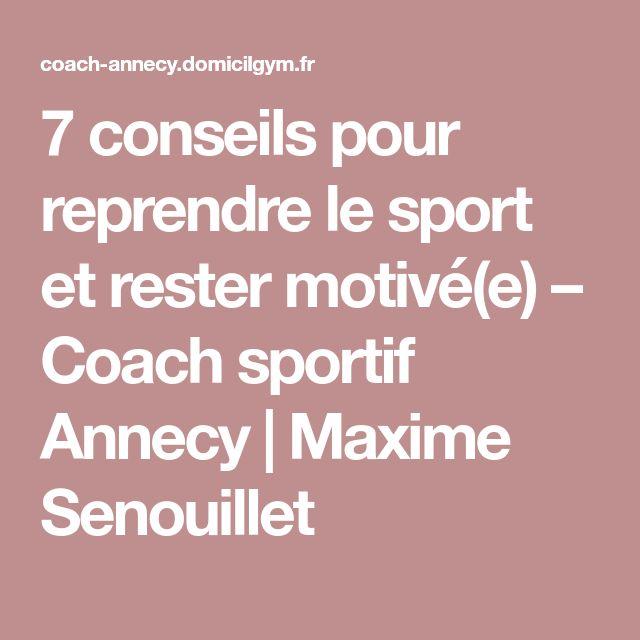 7 conseils pour reprendre le sport et rester motivé(e) – Coach sportif Annecy | Maxime Senouillet