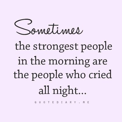 The strongest people in the morning.