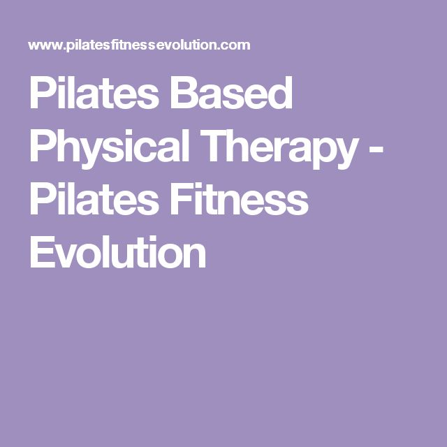 Pilates Based Physical Therapy - Pilates Fitness Evolution