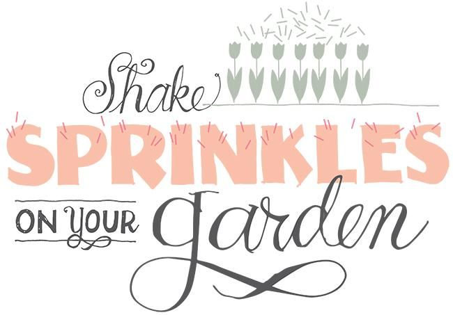 HOW DO YOU SHAKE SPRINKLES ON YOUR GARDEN?...