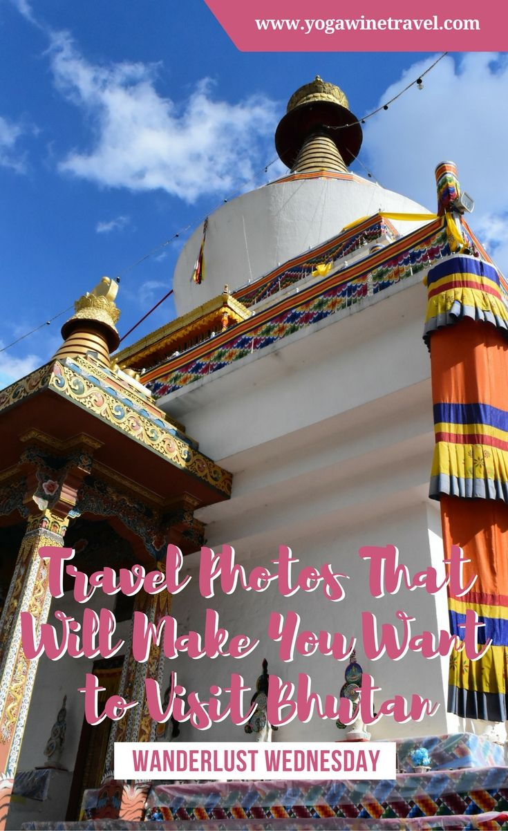 Yogawinetravel.com: Travel Photos That Will Make You Want to Visit Bhutan