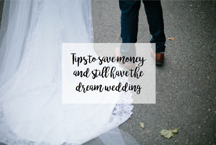 | Tips to save money and still have the dream wedding |
