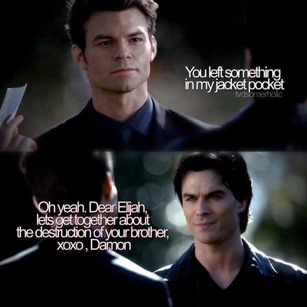 Another of Damon's perfect one liner's. Damon Salvatore & Elijah Mikaelson. Season 3. The Vampire Diaries. ♥