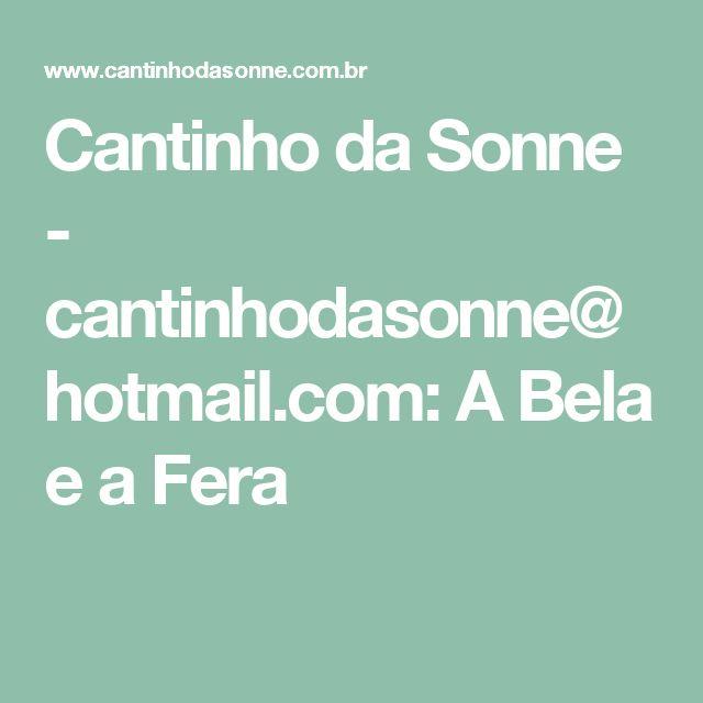 Cantinho da Sonne - cantinhodasonne@hotmail.com: A Bela e a Fera
