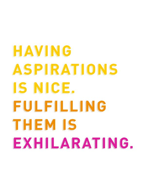 Having Aspirations Is Nice Fulfilling Them Is Exhilarating L University Of Phoenix Inspiration Quotes Inspiritional Quotes Inspirational Quotes Words Worth