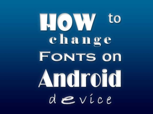 Need to change Fonts on your Android? Yes you can change your Fonts easily on both Root/Non-Root Android devices . Go launcher, iFont, Font Installer, ADB