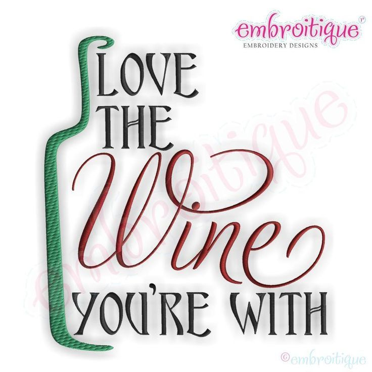 Download Love the Wine You're With Embroidery Design - Embroitique ...