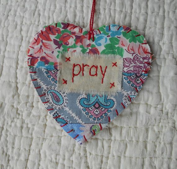 Wordz From the Heart Snippet Ornament - PRAY - Stitched From Recycled Vintage Quilt Piece