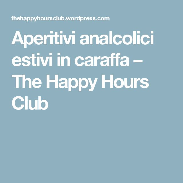 Aperitivi analcolici estivi in caraffa – The Happy Hours Club