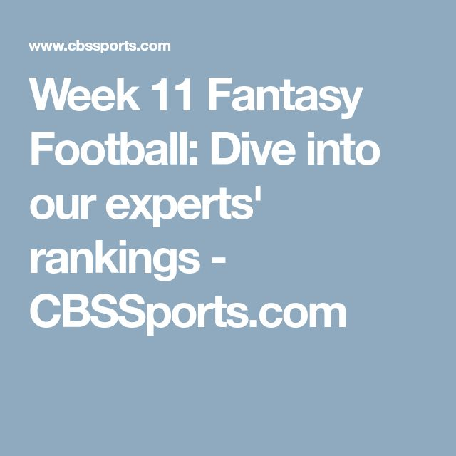 Week 11 Fantasy Football: Dive into our experts' rankings - CBSSports.com
