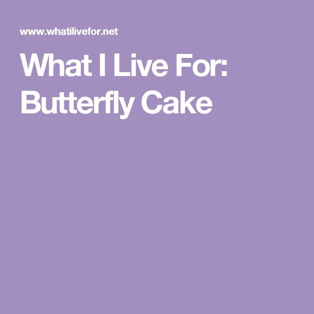 What I Live For: Butterfly Cake