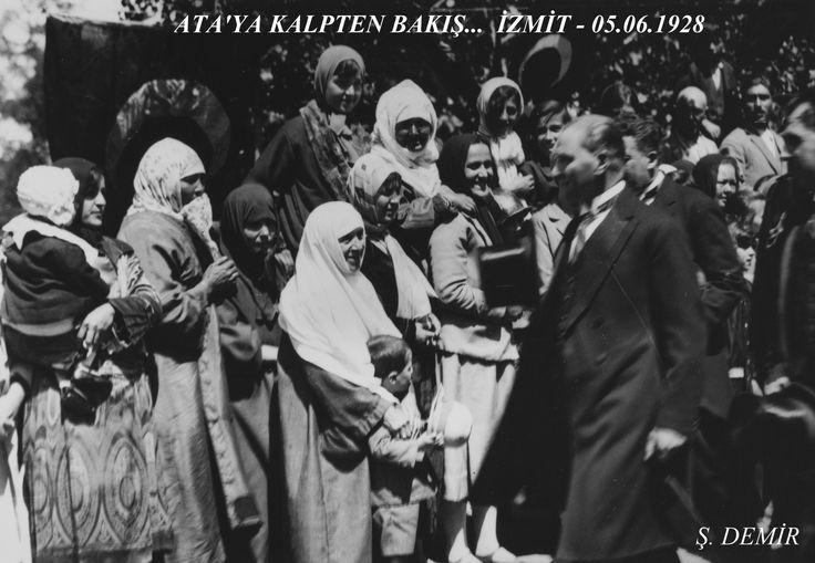 ATA'ya kalpten bakış... İzmit  05.06.1928