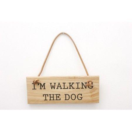 'I'm Walking The Dog' Sign - £5.99