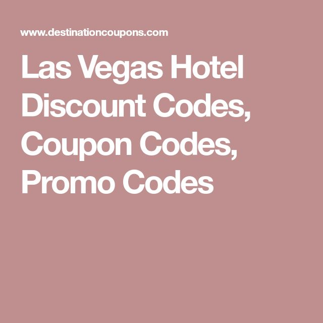 Las Vegas Hotel Discount Codes, Coupon Codes, Promo Codes