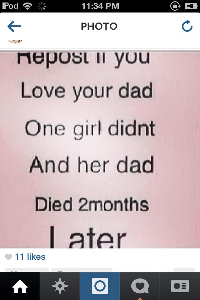 This is stupid. I love my daddy so much. But srsly. Her dad died 2 months after.. wowww *cough* obvious sarcasm