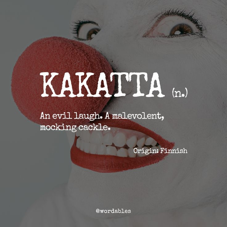 Kakatta N An Evil Laugh A Malevolent Mocking Crackle