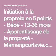 Initiation à la propreté en 5 points - Bébé - 13-36 mois - Apprentissage de la propreté  - Mamanpourlavie.com