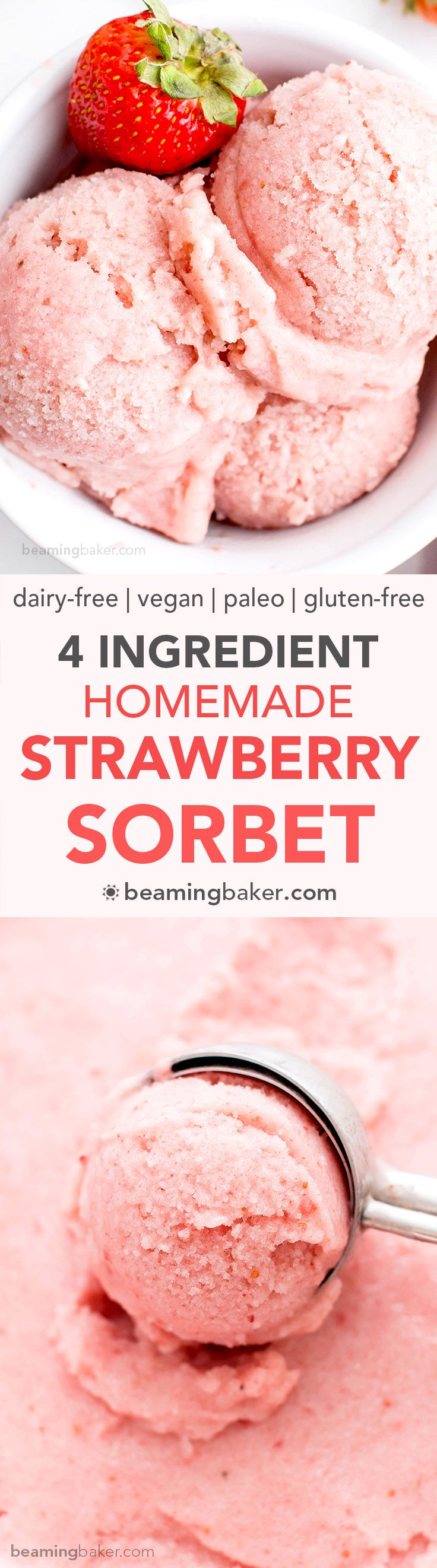 4 Ingredient Homemade Strawberry Sorbet (V+GF): an easy recipe for deliciously creamy and refreshing strawberry sorbet. #Vegan #DairyFree #Paleo #GlutenFree | BeamingBaker.com